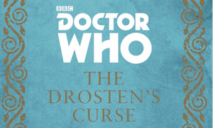 """The Drosten's Curse"" - New Doctor Who Novel by A.L.Kennedy"